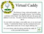 Virutal Caddy